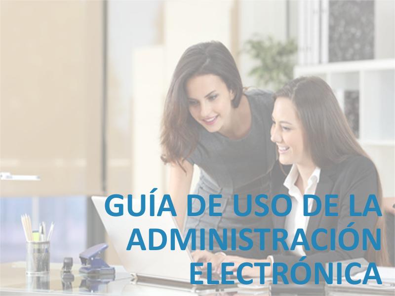 Guía de uso de la administración electrónica